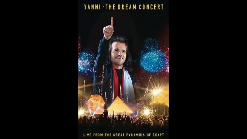 Yanni The Dream Concert Live from the Great Pyramids of Egypt 2016