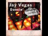 Jay Vegas - Dancin' (Original)
