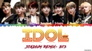 Stadium Remix Original BTS 防弾少年団 'IDOL' Lyrics Color Coded Han Rom Eng