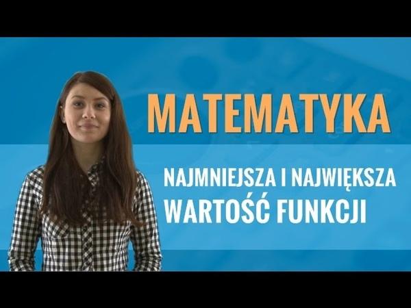 Matematyka Najmniejsza i największa wartość funkcji