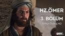 Hz. Ömer Dizisi - 3. Bölüm kubilaysavash share | Türkçe Dublaj HD