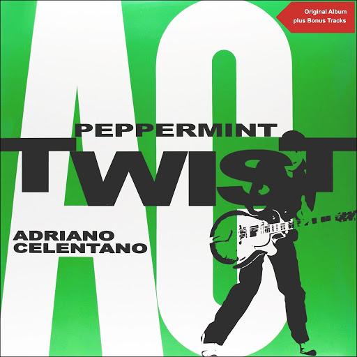 Adriano Celentano альбом Peppermint Twist (Original Album plus Bonus Tracks)
