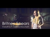 Britney Spears // Everytime ft Isabella Stocchetti [Cover]