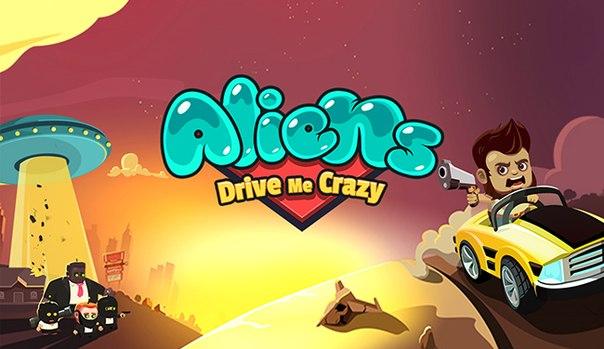 Скачать Aliens Drive Me Crazy для android