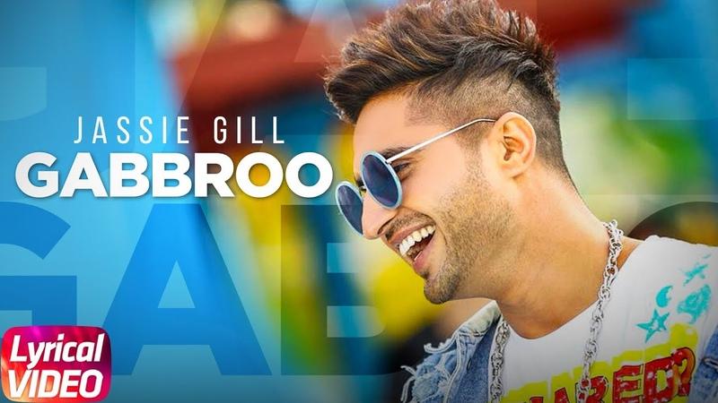 Gabbroo Lyrical Video Jassi Gill Preet Hundal Latest Punjabi Song 2018 Speed Records
