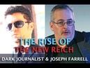 DARK JOURNALIST JOSEPH FARRELL THE RISE OF THE NEW REICH DEEP STATE AMERICA