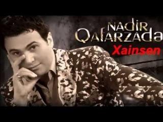 Nadir Qafarzade - Xainsen (Official Music) 2014 Logosuz Yeni Hit Mahni