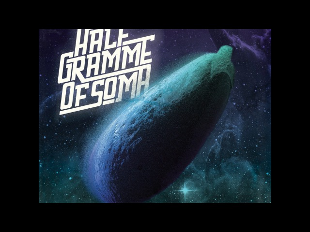 Half Gramme Of Soma - Groove Is Black (2017) (New Full Album)