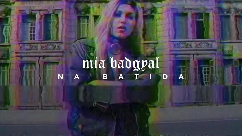 Mia Badgyal - Na Batida (Lyric Video)