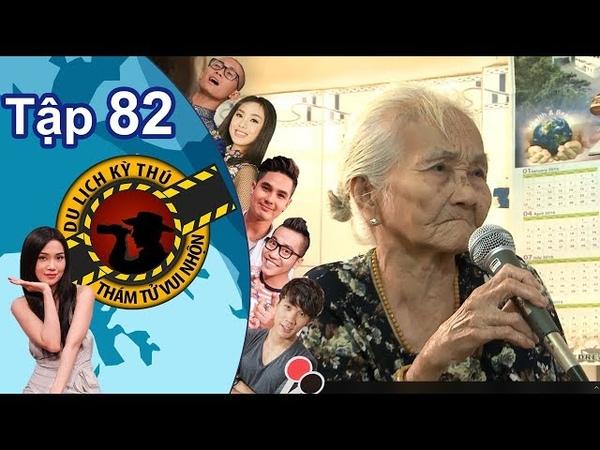 NHỮNG THÁM TỬ VUI NHỘN | Tập 82 UNCUT |Cụ bà U90 vừa uống bia vừa hát bolero - Tìm hiểu chợ Việt Nam