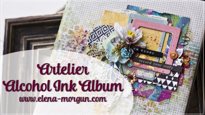 Artelier Alcohol Ink Album by Elena Morgun