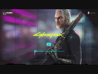 Ремикс оригинального саундтрека The Witcher 3: Wild Hunt в стиле Cyberpunk 2077.
