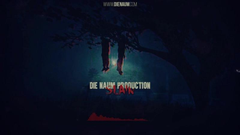 Die Naum Production - SLAIN | WWW.DIENAUM.COM | NO SAMPLE