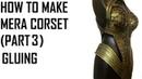 MERA BREASTPLATE CORSET ARMOR COSPLAY TUTORIAL PART 3