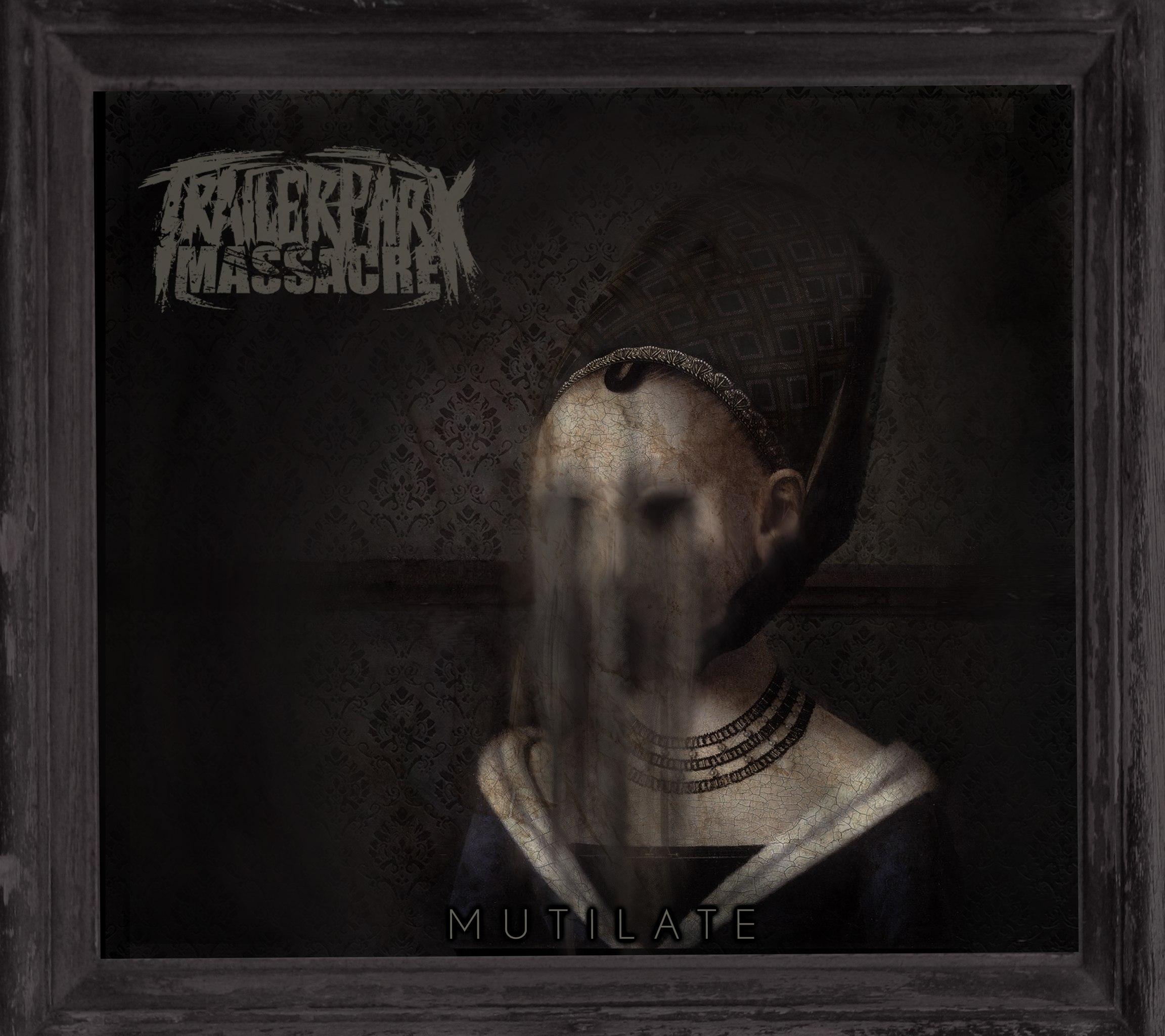 Trailer Park Massacre - Mutilate [EP] (2012)