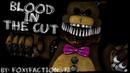 FNaF/SONG/SFM Blood In The Cut FLASHING LIGHTS