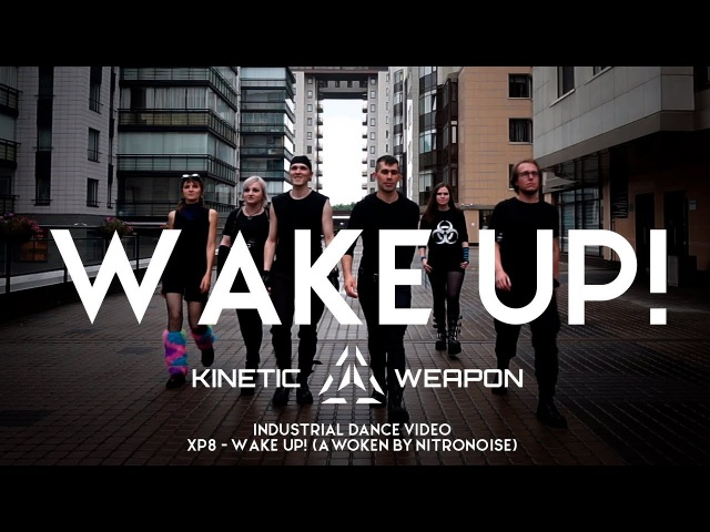 ☣ Wake Up! ☣ Industrial dance by Kinetic Weapon
