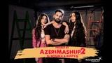 Sevil Sevinc & Dj Roshka - Azeri Mashup 2 (Азербайджан 2018) +