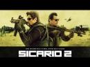 Убийца 2 Против всех Sicario 2 Soldado
