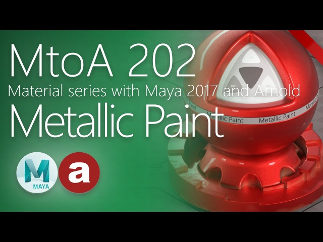 MtoA 202 | Metallic Paint | Material series using Arnold with Maya 2017