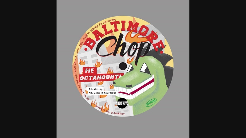 Baltimore Chop - Moving