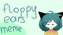 Floppy ears   meme  