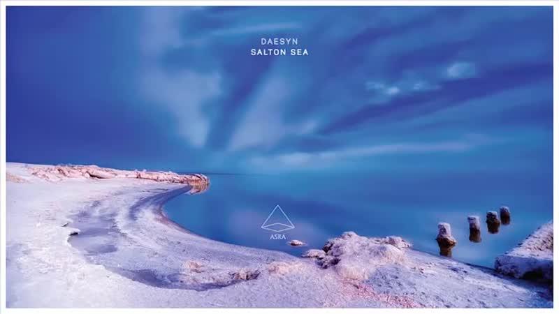 Daesyn - Salton Sea (Original Mix) [Asra]