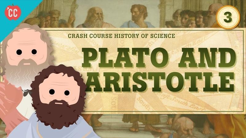 Plato and Aristotle Crash Course History of Science 3