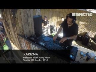 Karizma - Live @ Defected Block Party Feast x Studio 338 Garden [16.09.2018]