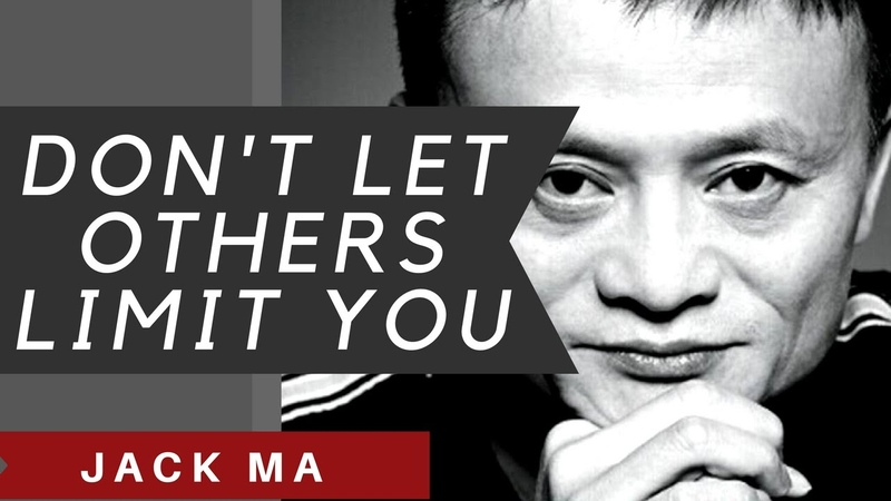 Jack Ma Dont Let Others Limit You (motivational video 2018)
