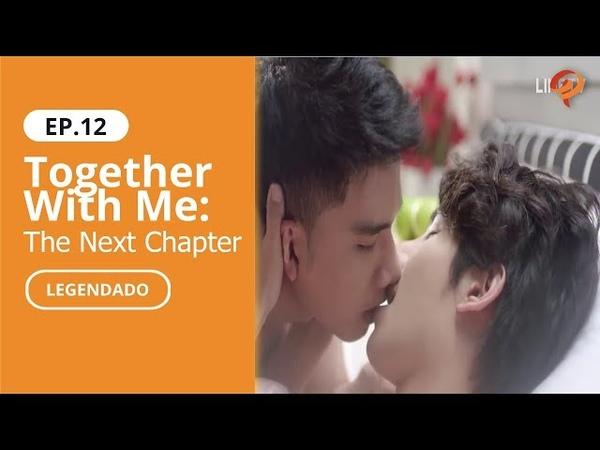 [Link na Descrição] BL - Together With Me The Next Chapter | Episódio 12 COMPLETO (Legendado)