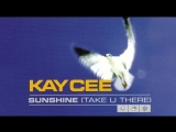 Kay Cee - Sunshine (Take U There)