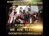 Flying Steps vs DJ Mexx &amp Ivan Golev - We Are Electric (OUTCAST DJ's &amp DJ SENS Mash Up)