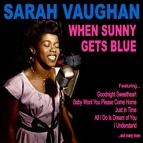 Sarah Vaughan альбом When Sunny Gets Blue