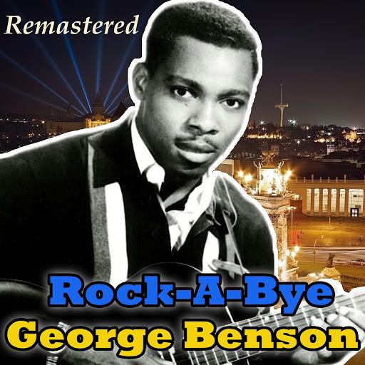 George Benson альбом Rock-A-Bye (Remastered)