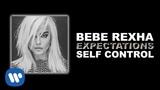 Bebe Rexha - Самоконтроль (Голод только растет)