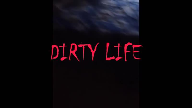 DIRTY LIFE-Подстава)