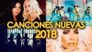 CANCIONES NUEVAS MAYO 2018 - POP ROCK ELECTRÓNICA LO MÁS NUEVO EN INGLÉS Y ESPAÑOL WOW QUÉ PASA