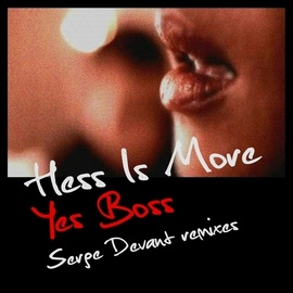 Hess Is More альбом Yes Boss (Serge Devant remixes)