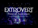 EXTROVERT — Point Of Aspiration Live @ IMT 2017
