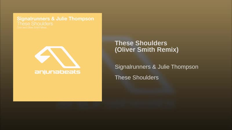 These Shoulders Oliver Smith Remix