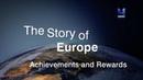 История Европы. 4 серия. Достижения и вознаграждения.
