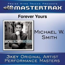Michael W. Smith альбом Forever Yours [Performance Tracks]