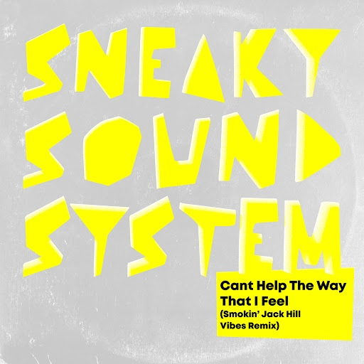 Sneaky Sound System альбом Can't Help The Way That I Feel (Smokin' Jack Hill Vibes Remix)
