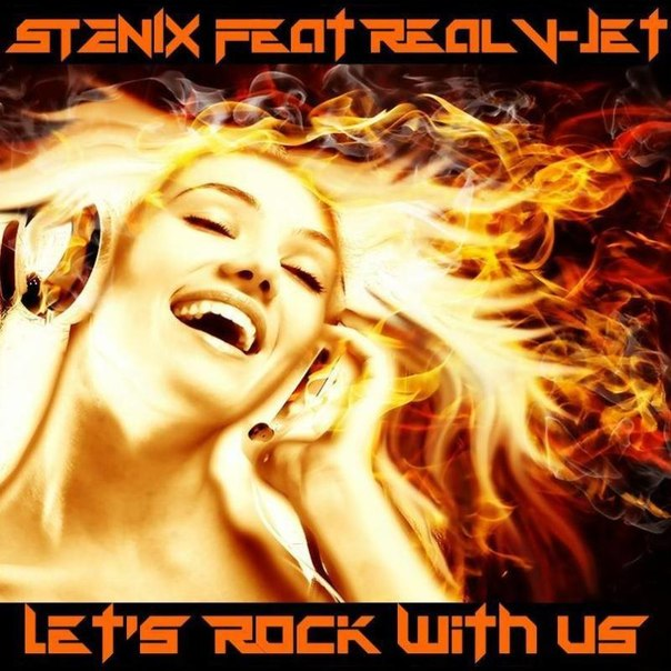 STENIX feat Real V-Jet - Let's Rock With Us