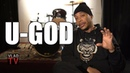 U-God Has Issues with RZA: He Wanted Everyone to be Under His Punk A** (Part 5)