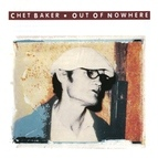 Chet Baker альбом Out Of Nowhere