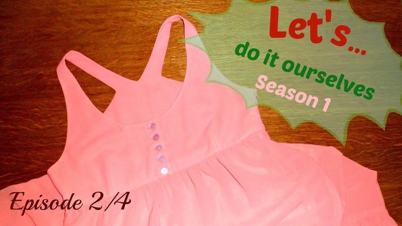 DIY Summer Maxi Dress Pt 1 Let's Do It Ourselves 102