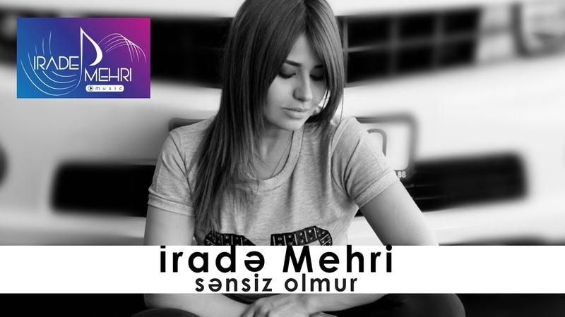 İrade Mehri - Sensiz Olmur (Official Audio)