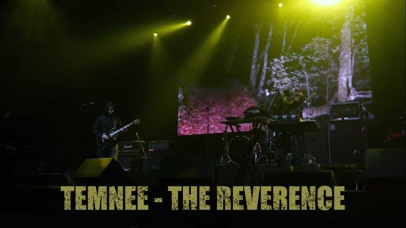 Temnee - The Reverence (Live @ Teatr 14.04.2019)